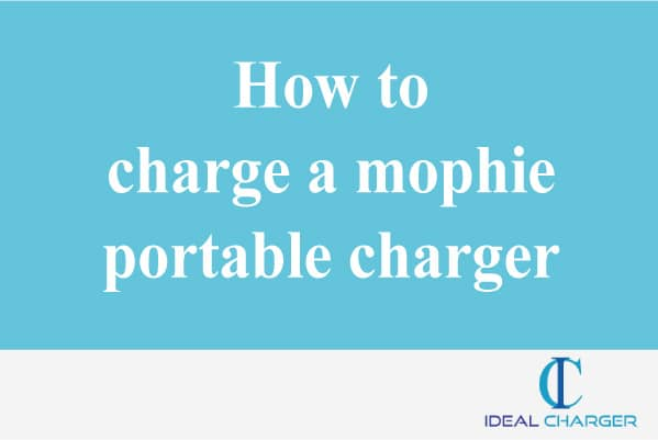 How to charge a mophie portable charger