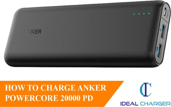 HOW TO CHARGE ANKER POWERCORE 20000 PD